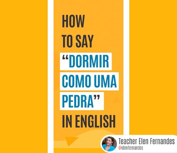 """BLOG COMO SE DIZ DORMIR COMO UMA PEDRA - Como se diz: dormir como uma pedra"""" em inglês?"""