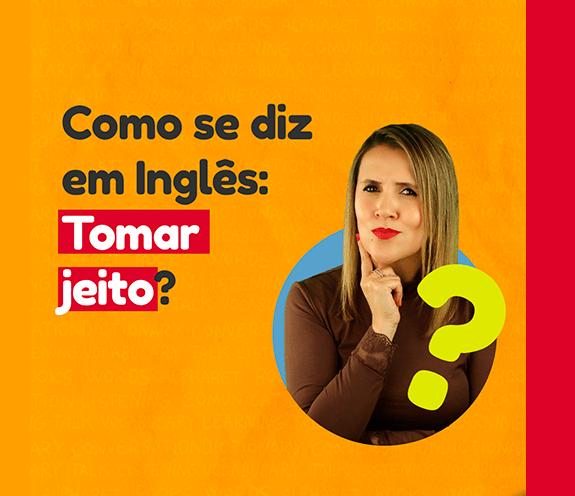 """BLOG TOMA JEITO - Como se diz: """"tomar jeito / recompor-se"""" em inglês?"""