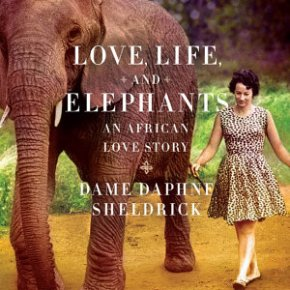 Love, Life, and Elephants : An African Love Story by Dame Daphne Sheldrick: Book Review Essay Part 3 : Meet the Elephants!