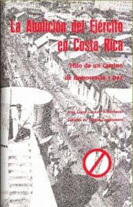 La Abolición del ejército en Costa Rica: Hito de un camino de democracia y Paz