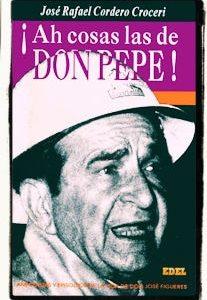 ¡Ah cosas las de don Pepe!