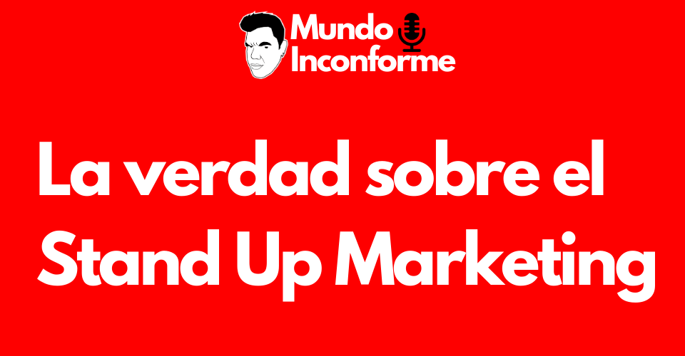 las mentiras del stand up marketing