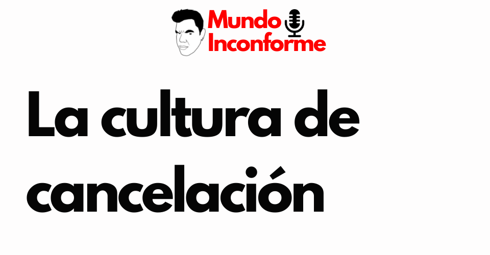 cultura de cancelación y javierhalamadrid