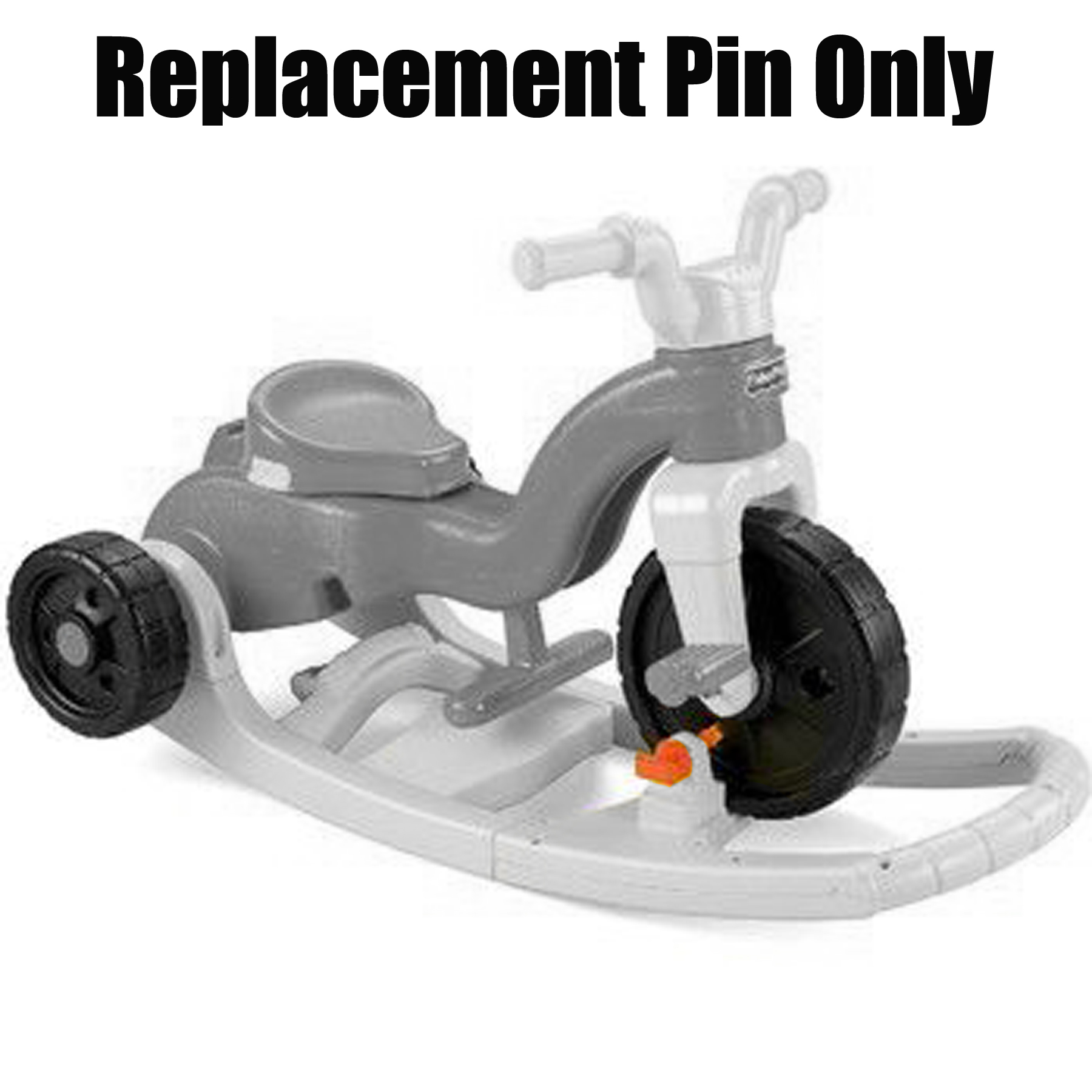 Fisher-Price Rock Roll N Ride Trike Replacement Pin