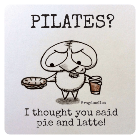 ragdoodles-meme-cartoon-relatable-quote-drawing-funny-pilates-i-thought-you-said-pie-and-latte.png