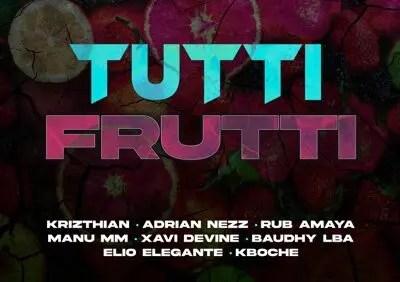 Tutti Frutti: La canción del verano con Kboche, Rub Amaya, Xavi DeVine y otros 🎶🍇