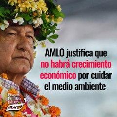AMLO justifica que no habrá crecimiento económico por cuidar el medio ambiente