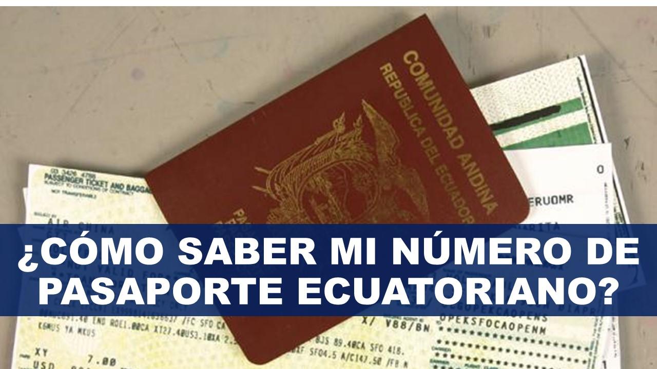 ¿Cómo saber mi número de pasaporte ecuatoriano?