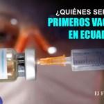Quiénes serán los primeros vacunados en Ecuador