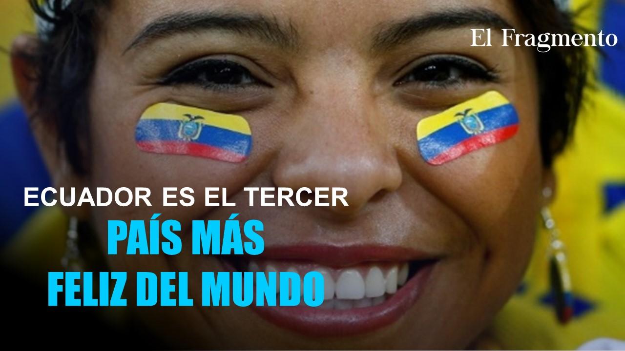 Ecuador es el Tercer País más Feliz Del Mundo