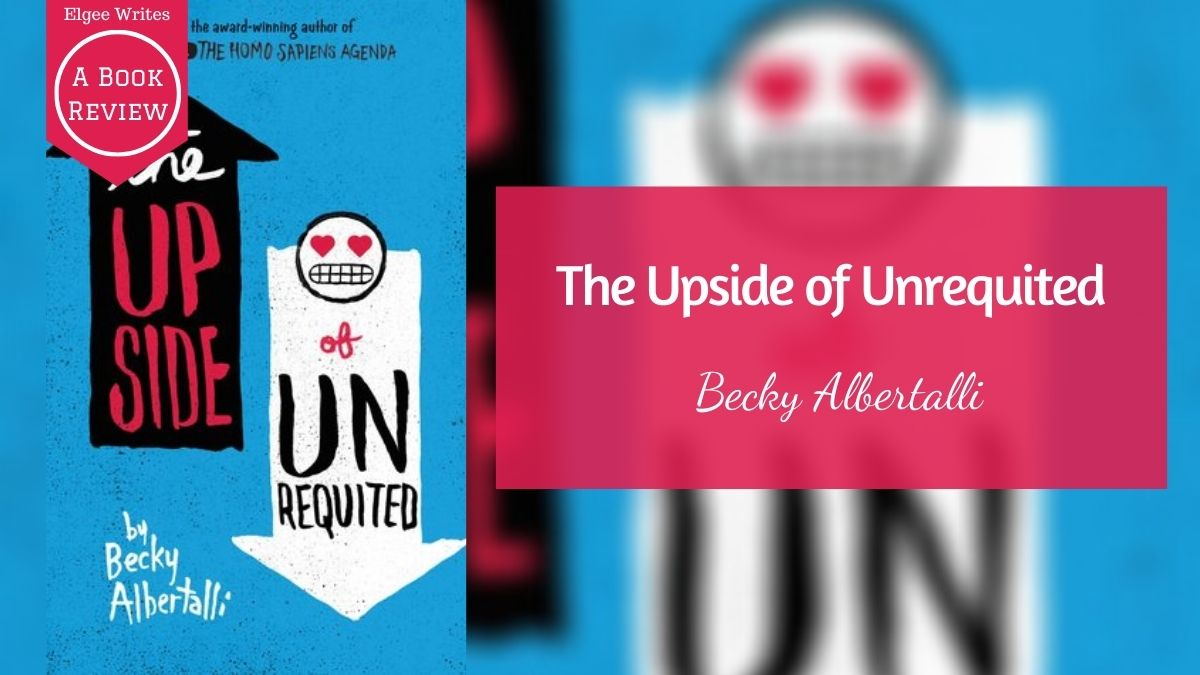 Upside of Unrequited by Becky Albertalli Featured