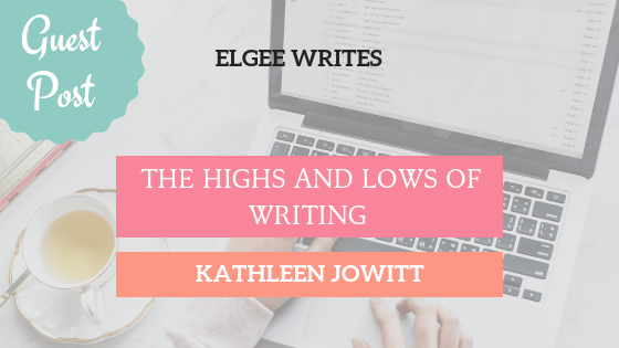 Highs lows writing guest post Kathleen Jowitt