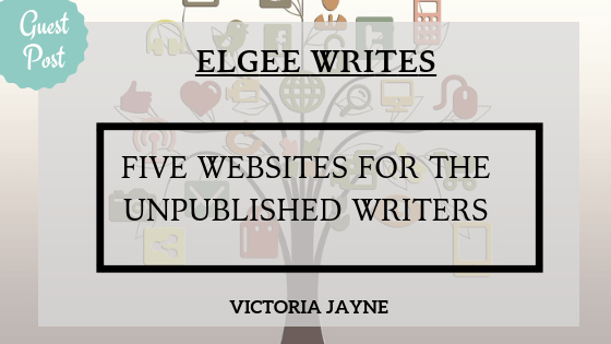 Indie Guest Post: Five websites for the unpublished writers | Elgee