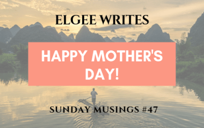 Happy Mother's Day! Sunday Musings #47