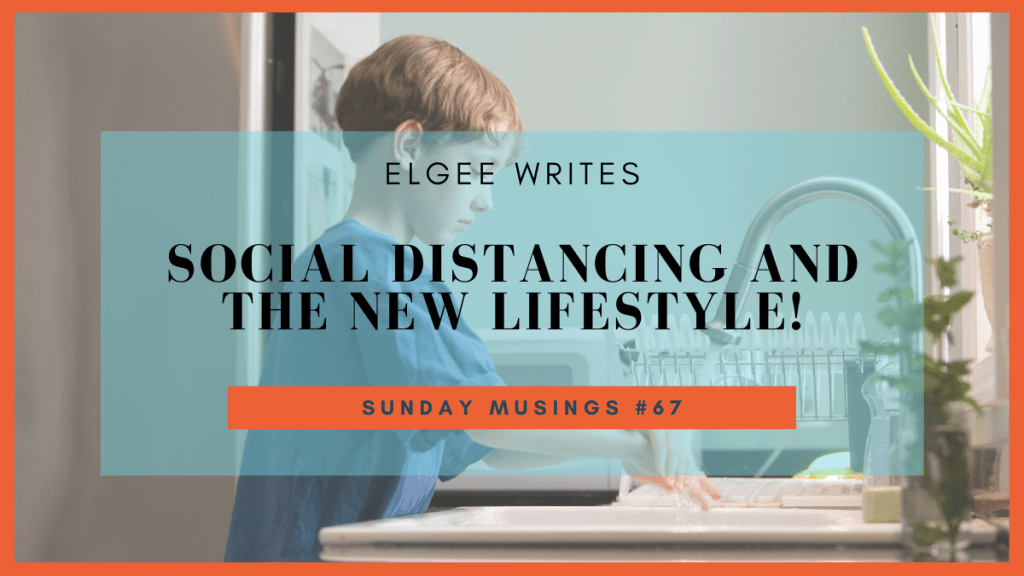 Social Distancing and the new lifestyle!: Featured image