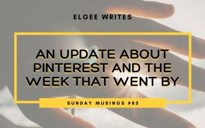 An update about Pinterest and the week that went by: Sunday Musings #85