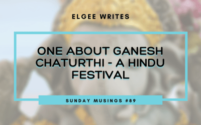 One about Ganesh Chaturthi: Sunday Musings #89