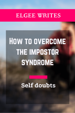 Self doubts How to overcome the impostor syndrome Pin me