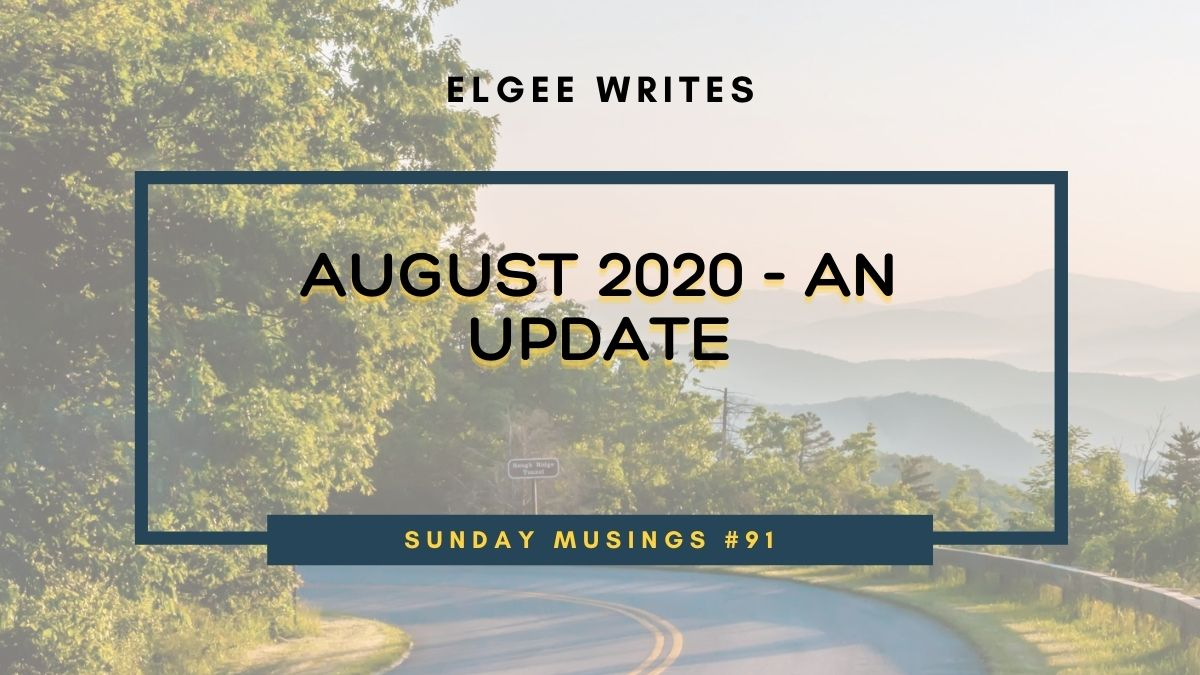 August 2020 monthly wrap up Feature: Sunday Musings #91
