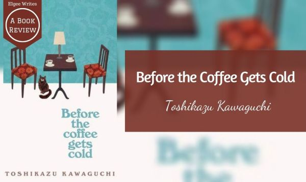 Before the Coffee Gets Cold Featured Book review