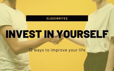 Invest in yourself: 12 ways to improve your life