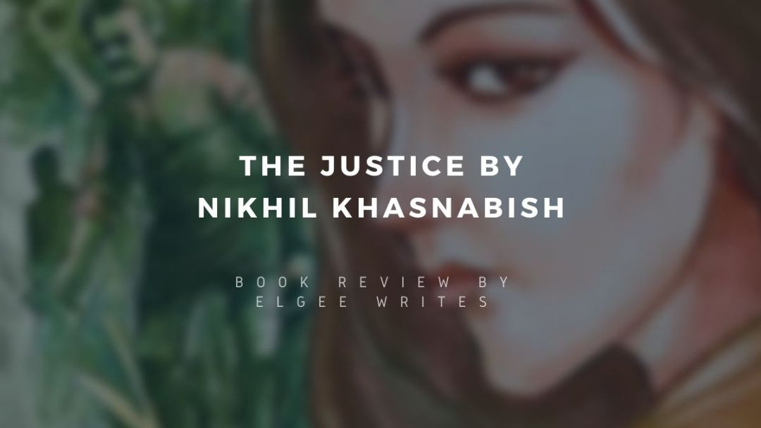 Justice by Nikhil Khasnabish Book review featured