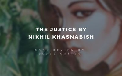 The Justice by Nikhil Khasnabish – A book review