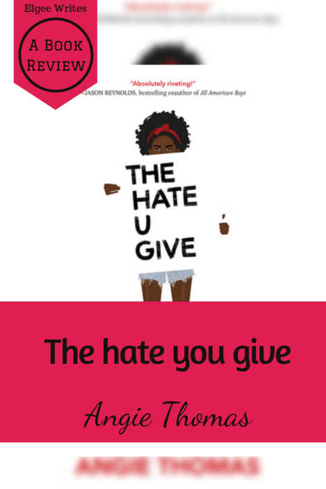 The hate you give by Angie Thomas Review Pinterest