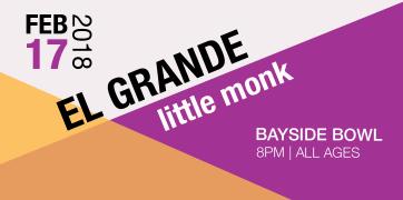 El Grande & Little Monk @ Bayside Bowl Feb. 17