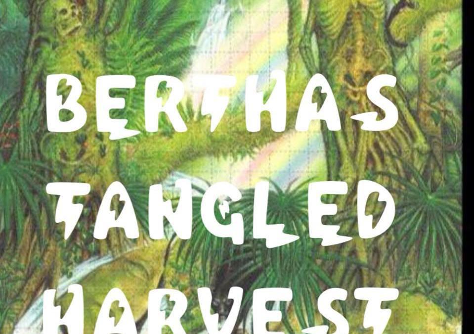 Bertha's Tangled Harvest
