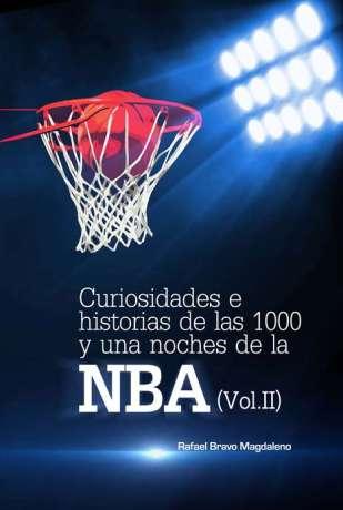 Curiosidades e historias de las 1000 y una noches de la NBA (Vol II)