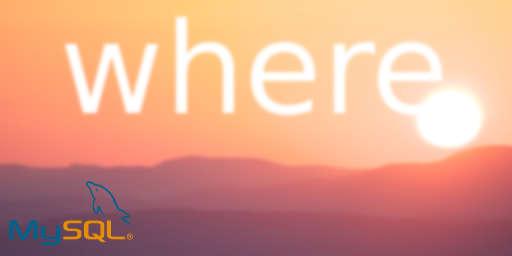 Capa do artigo A Cláusula WHERE no MySQL