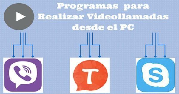 Programas para Realizar Videollamadas desde el PC