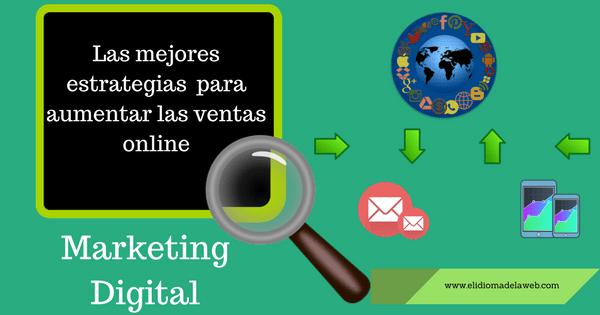 Descubre las mejores tácticas en marketing digital para aumentar las ventas