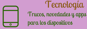 Trucos y novedades para los dispositivos