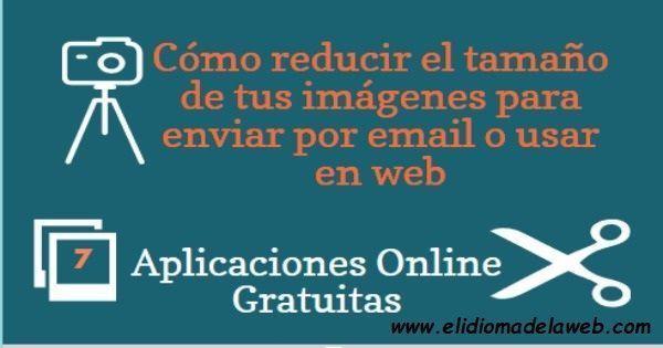 Sitios Web gratis para reducir el tamaño de imágenes