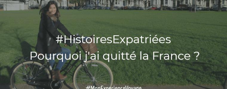 #HistoiresExpatriées n°2 : Pourquoi j'ai quitté la France ?