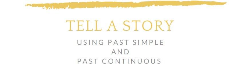 Past Simple i Past Continuous czyli jak płynnie mówić o przeszłości!