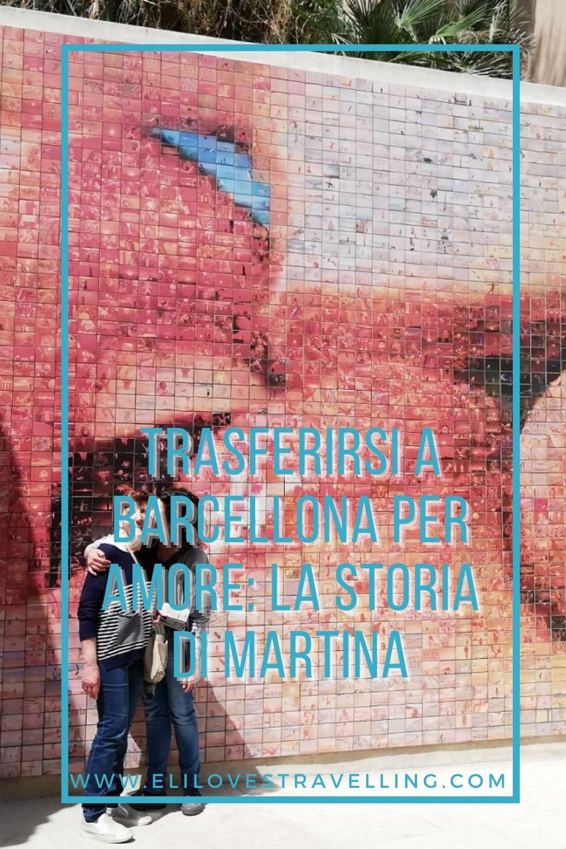 Trasferirsi a Barcellona per amore: la storia di Martina 2