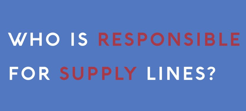 Who Is Responsible for Supply Lines?