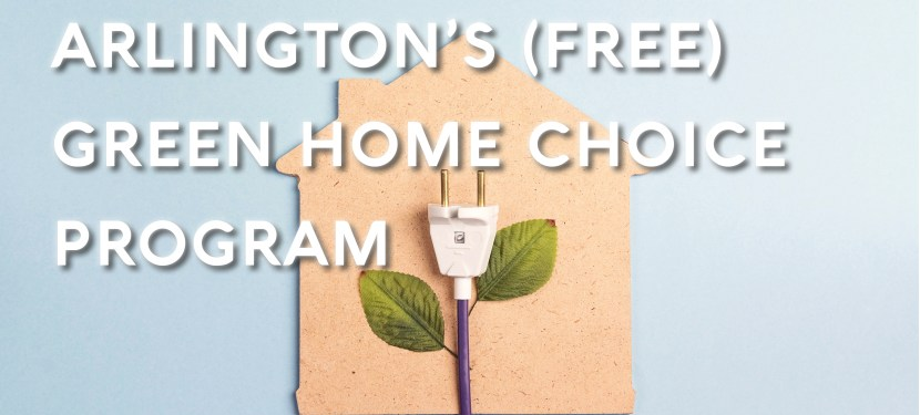Arlington's (Free) Green Home Choice Program