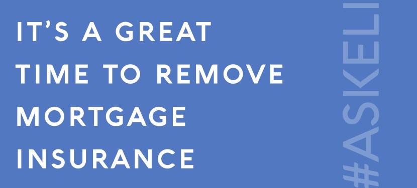 It's a Great Time to Remove Mortgage Insurance