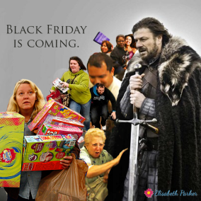 2013.11.25 - Black Friday is Coming
