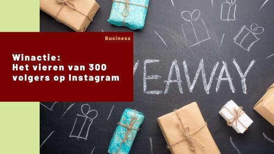Winactie: het vieren van 300 volgers op Instagram