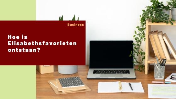 Hoe is Elisabethsfavorieten ontstaan? – Blog challenge #2