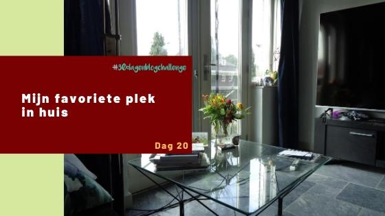 Mijn favoriete plek in huis – Blog challenge #20