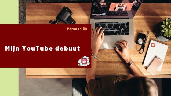 Mijn YouTube debuut – Nieuwe start