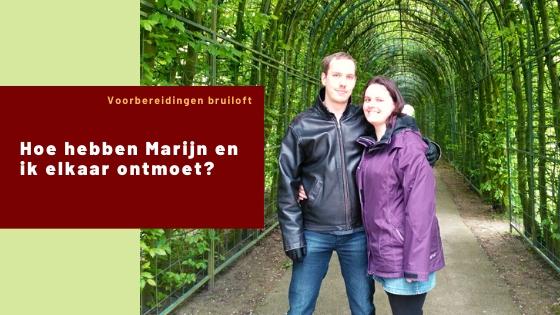 Hoe hebben Marijn en ik elkaar ontmoet?