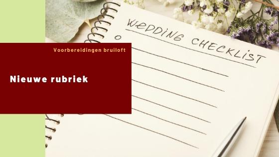 Nieuwe rubriek - Voorbereidingen voor de bruiloft