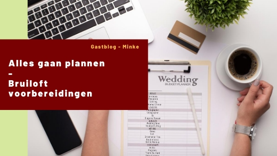 alles gaan plannen bruiloft Minke
